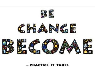 Be change become